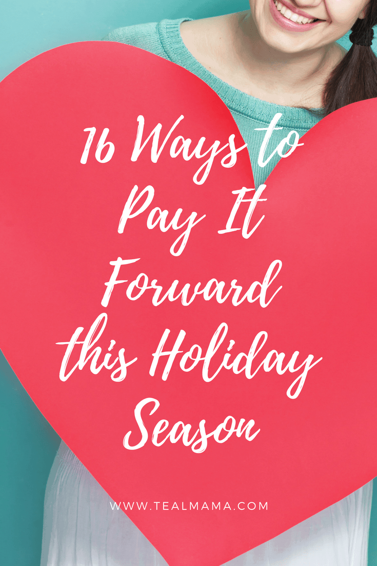 16 ways to pay it forward this holiday season. With an overwhelming amount of hate and terrible things happening, let's spread more love. Christmas giving. Holiday giving. Holiday ideas.