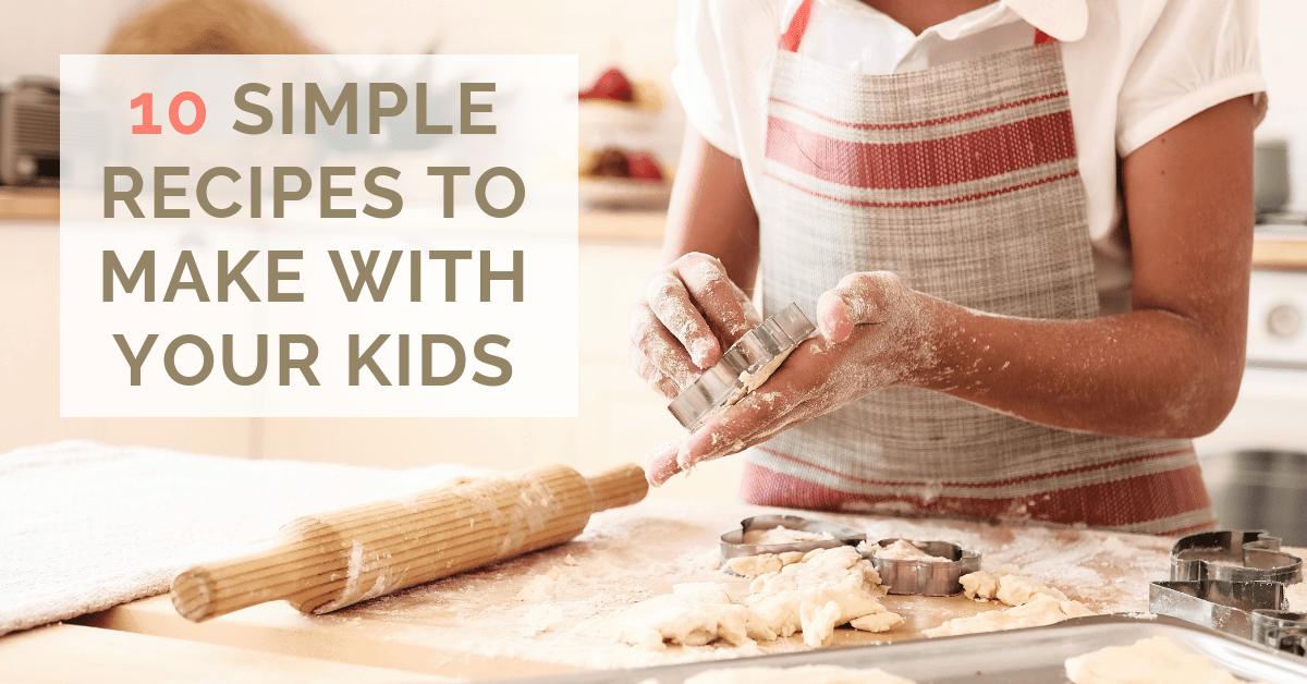 10 Simple Recipes to Make With Your Kids FB TW