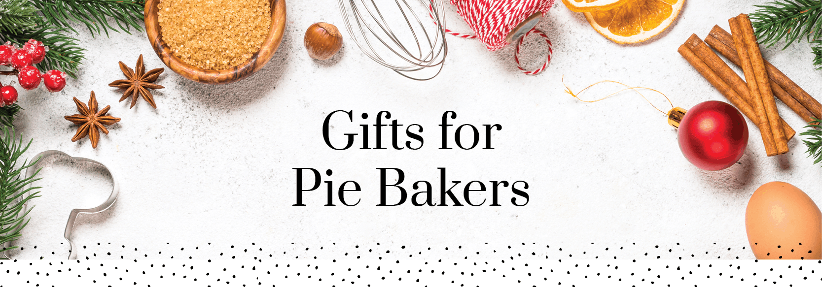 Gifts for Pie Bakers