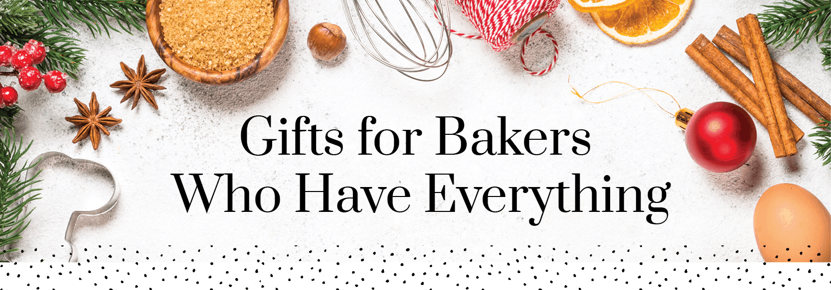 Gifts for Bakers Who Have Everything